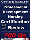 Professional Development Nursing Certification Review (Certification in Professional Development Nursing Book 1)