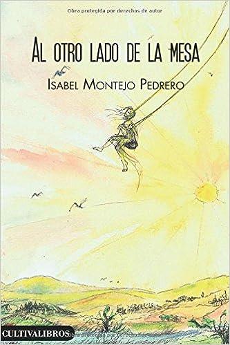 Al otro lado de la mesa: Amazon.es: Montejo Pedrero, Isabel: Libros