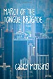 March of the Tongue Brigade, Casey Mensing, 1479186252