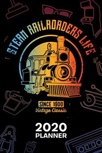 2020 PLANNER Weekly and Monthly: Retro Lover Organizer - Jan-Dec 160 Pages A5 6x9 - Locomotive Driver Diary Steam Train Journal Notebook Railways Calendar - Railroad Quote Gift for Men & Women
