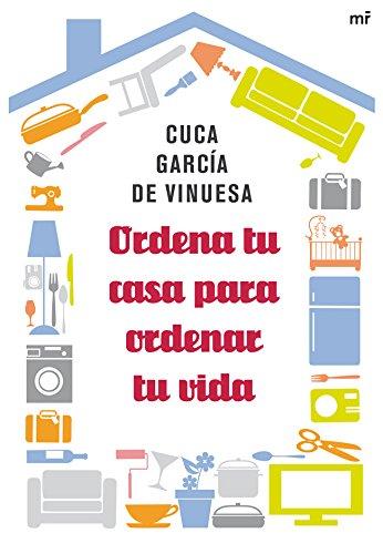 Ordena tu casa para ordenar tu vida (MR Prácticos) Tapa blanda – 10 ene 2013 Cuca García de Vinuesa Ediciones Martínez Roca 8427038984 Handicrafts