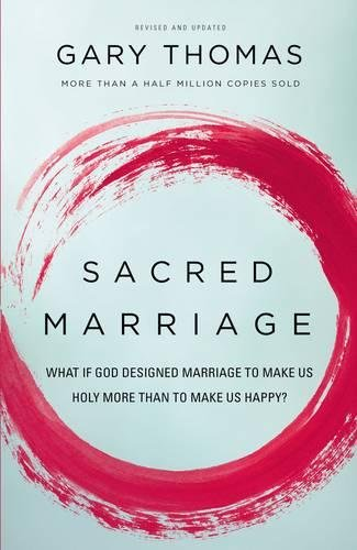Sacred Marriage: What If God Designed Marriage to Make Us Holy More Than to Make Us Happy? (Co Counseling)