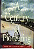 A Century of Pioneering, Jane F. Heaney, 0963504401