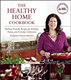 img - for The Healthy Home Cookbook: Diabetes-friendly Recipes for Holidays, Parties, and Everyday Celebrations book / textbook / text book