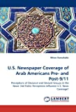 U S Newspaper Coverage of Arab Americans Pre- and Post-9/11, Miron Varouhakis, 383836340X