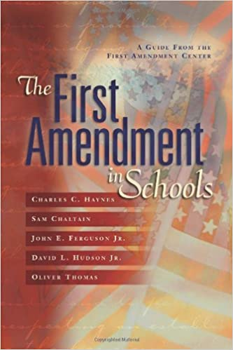 The First Amendment In Schools A Guide From The First Amendment Center Charles C Haynes Sam Chaltain John Ferguson David L Hudson Jr Oliver Thomas
