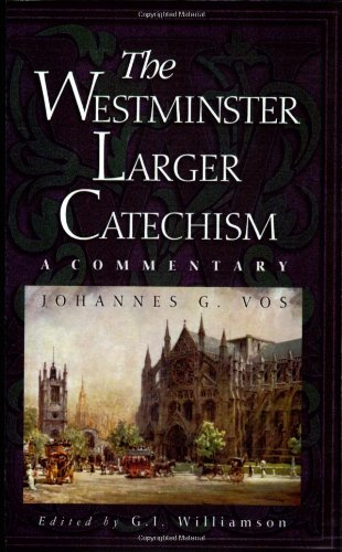 (The Westminster Larger Catechism: A Commentary)