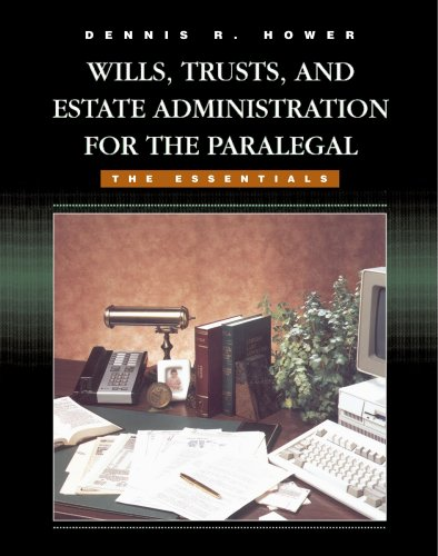 Wills, Trusts, and Estate Administration for the Paralegal: The Essentials