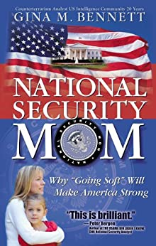 National Security Mom by [Bennett, Gina M.]