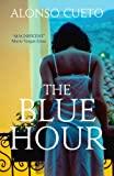 The Blue Hour, Alonso Cueto, 009953309X