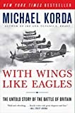 With Wings Like Eagles: The Untold Story of the Battle of Britain