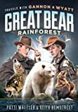 Travels with Gannon and Wyatt: Great Bear Rainforest by Patti Wheeler front cover