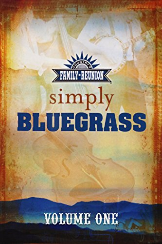 Country's Family Reunion - Simply Bluegrass: Volume One by