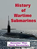 History of Wartime Submarines