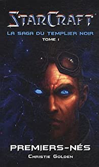 Book's Cover ofStarcraft la saga du templier noir Tome 1 : Premiers-nés