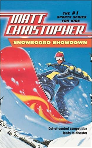 Ebooks en ligne télécharger pdf Snowboard Showdown: Out-of Control Competition Leads to Disaster (Matt Christopher Sports Classics) by Christopher, Matt (1999) Paperback B010714VAQ PDF