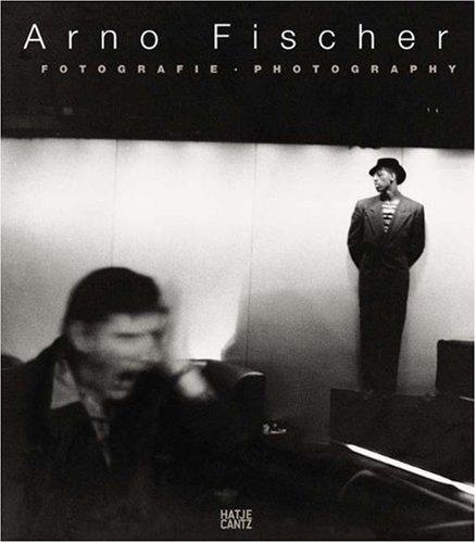 Arno Fischer: Fotografie / Photography