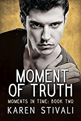 Moment of Truth (Moments in Time Book 2)