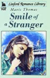 img - for Smile Of A Stranger (Linford Romance Library) book / textbook / text book