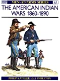 The American Indian Wars 1860-90 (Men-at-Arms)