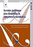 Inventar problemas para desarrollar la competencia matemática (Aula Abierta)