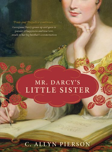 Mr. Darcy's Little Sister by [Pierson, C. Allyn]