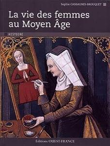 Paperback la vie des femmes au Moyen Age [French] Book