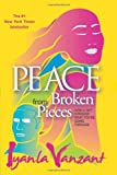 Peace From Broken Pieces: How to Get Through What You're Going Through