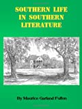 Southern Life in Southern Literature, Maurice Garland Fulton, 0971994617