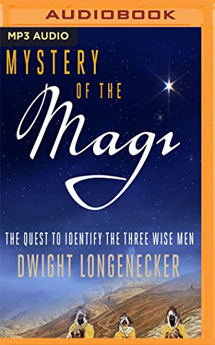 Mystery of the Magi: The Quest to Identify the Three Wise Men by Audible Studios on Brilliance Audio