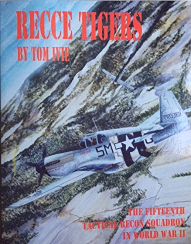 RECCE TIGERS - The Fifteenth Tactical Recon Squadron in World War II