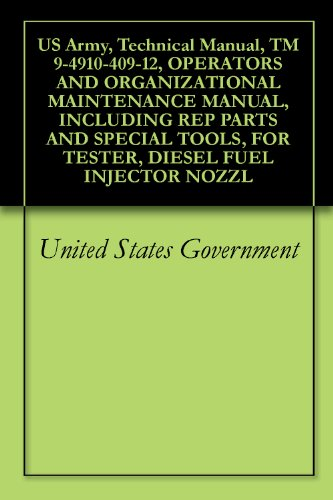 - US Army, Technical Manual, TM 9-4910-409-12, OPERATORS AND ORGANIZATIONAL MAINTENANCE MANUAL, INCLUDING REP PARTS AND SPECIAL TOOLS, FOR TESTER, DIESEL FUEL INJECTOR NOZZL