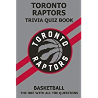 Toronto Raptors Trivia Quiz Book: The One With All The Questions