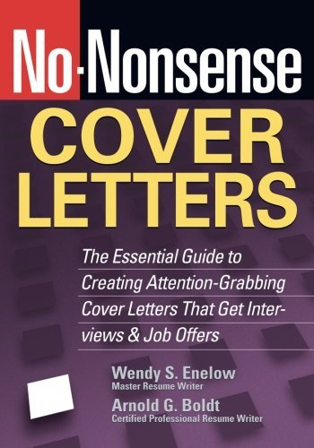 No-Nonsense Cover Letters: The Essential Guide to Creating  Attention-Grabbing Cover Letters That Get Interviews & Job Offers  (No-Nonsense): The