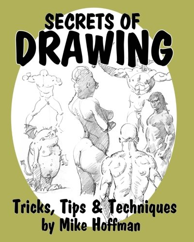 Read Online Secrets of Drawing: Tricks, Tips and Techniques ebook