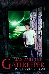 Max And The Gatekeeper by James Todd Cochrane ebook deal