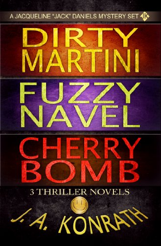 (Jack Daniels Series - Three Thriller Novels (Dirty Martini #4, Fuzzy Navel #5, Cherry Bomb #6))