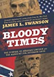 Bloody Times, James L. Swanson, 0061560898