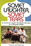 Soviet Laughter, Soviet Tears, Ralph Dull and Christine Dull, 0962803863