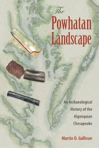 The Powhatan Landscape: An Archaeological History of the Algonquian Chesapeake (Society and Ecology in Island and Coastal Archaeology)