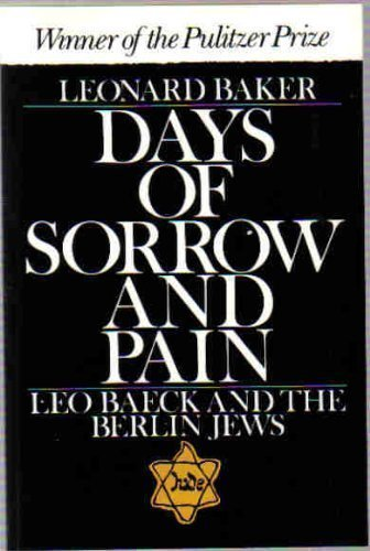 Image of Days of Sorrow and Pain: Leo Baeck and the Berlin Jews