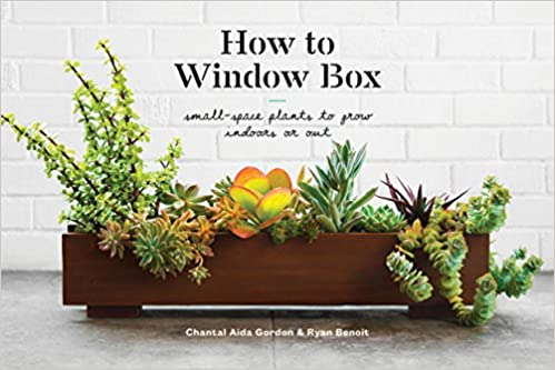 How to Window Box: Small-Space Plants to Grow Indoors or Out (How To ...