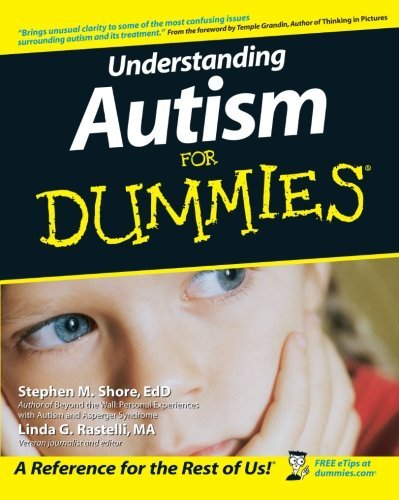 Understanding Autism for Dummies by Temple Grandin (Foreword)  Visit Amazon's Temple Grandin Page search results for this author Temple Grandin (Foreword), Stephen Shore (19-Sep-2006) Paperback