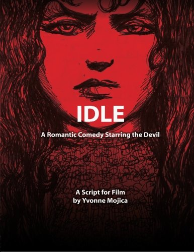 Download Idle: A Romantic Comedy Starring The Devil (Unproduced Screenplays) PDF