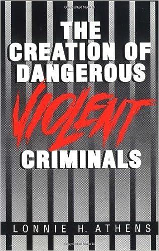 The Creation of Dangerous Violent Criminals August 1, 1992