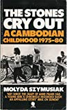 img - for The Stones Cry Out: A Cambodian Childhood 1975-80 book / textbook / text book