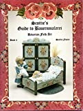 Scottie s Guide to Bauernmalerei Bavarian Folk Art Book 4 (Fourth)