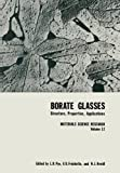 img - for Borate Glasses: Structure, Properties, Applications (Materials Science Research) (Volume 12) book / textbook / text book