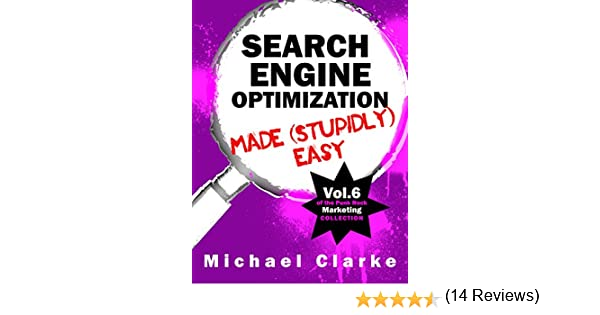Amazon search engine optimization made stupidly easy vol 8 of the punk rock marketing collection ebook michael clarke desy simmons steve ure kindle store fandeluxe Epub