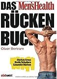 Das Men's Health Rückenbuch: Starkes Kreuz, breite Schultern, gesunder Rücken